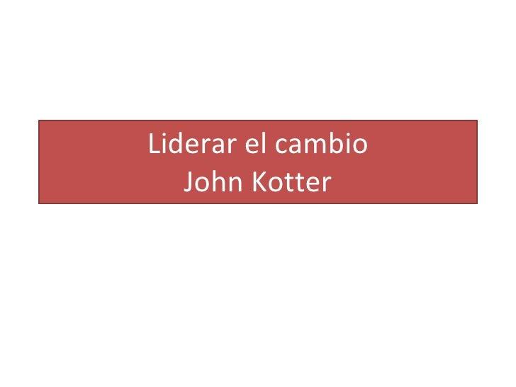 Liderar El Cambio Kotter