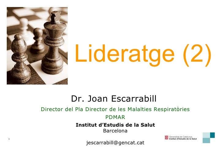 Dr. Joan Escarrabill  Director del Pla Director de les Malalties Respiratòries PDMAR Institut d'Estudis de la Salut Barcel...