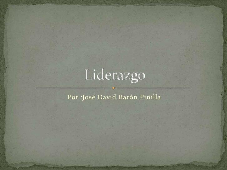 Por :José David Barón Pinilla