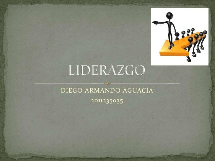DIEGO ARMANDO AGUACIA       2011235035