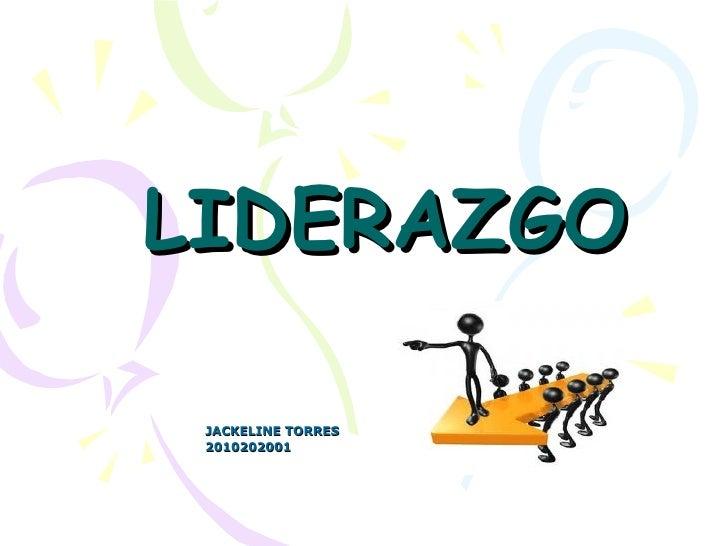 LIDERAZGO JACKELINE TORRES 2010202001