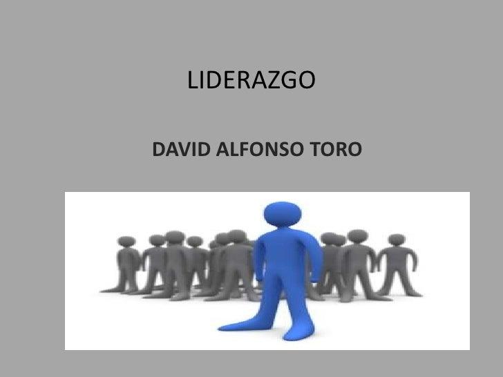 LIDERAZGODAVID ALFONSO TORO