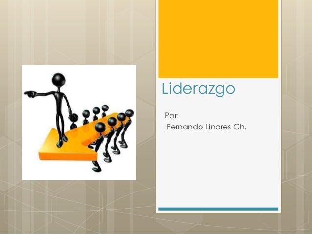 LiderazgoPor:Fernando Linares Ch.