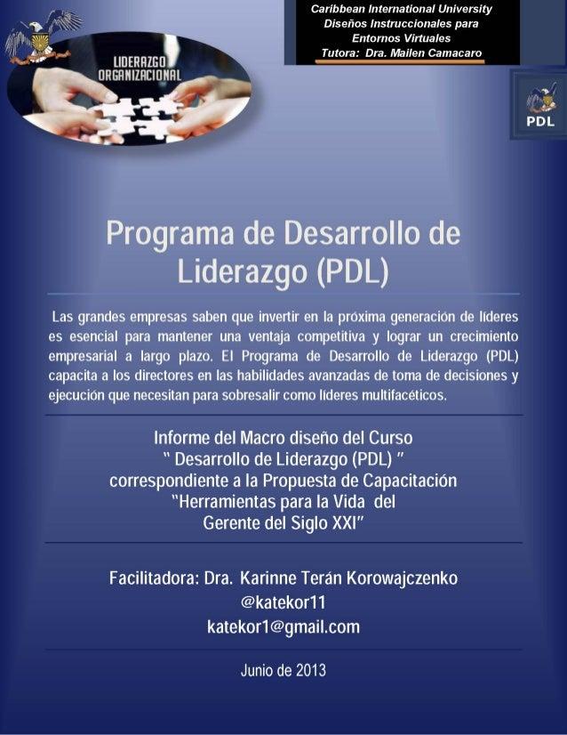 Programa de Desarrollo de Liderazgo (PDL): by Dra. Karinne Terán Korowajczenko is licensed under a Creative Commons Recono...