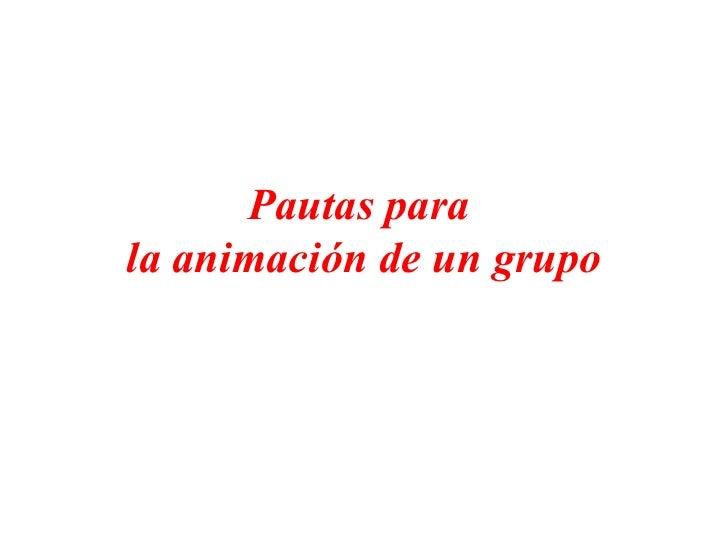 Pautas para  la animación de un grupo