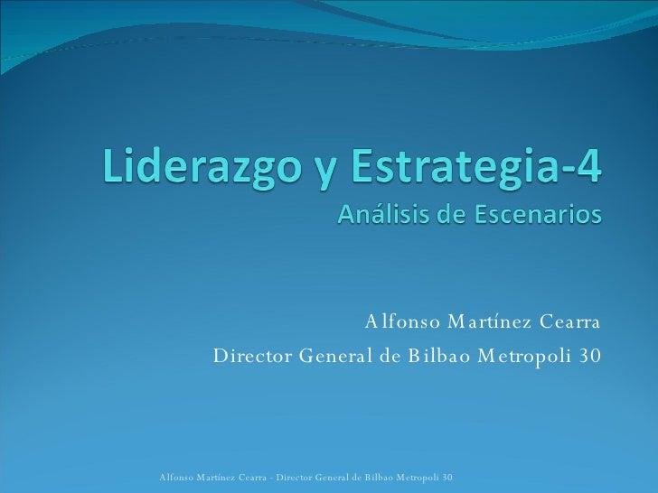 Alfonso Martínez Cearra Director General de Bilbao Metropoli 30 Alfonso Martínez Cearra - Director General de Bilbao Metro...