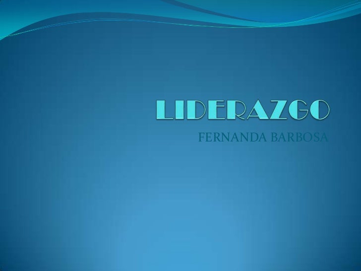LIDERAZGO<br />FERNANDA BARBOSA<br />