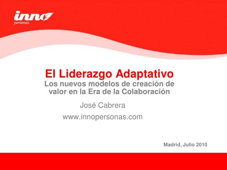El Liderazgo Adaptativo Los nuevos modelos de creación de  valor en la Era de la Colaboración          José Cabrera     ww...