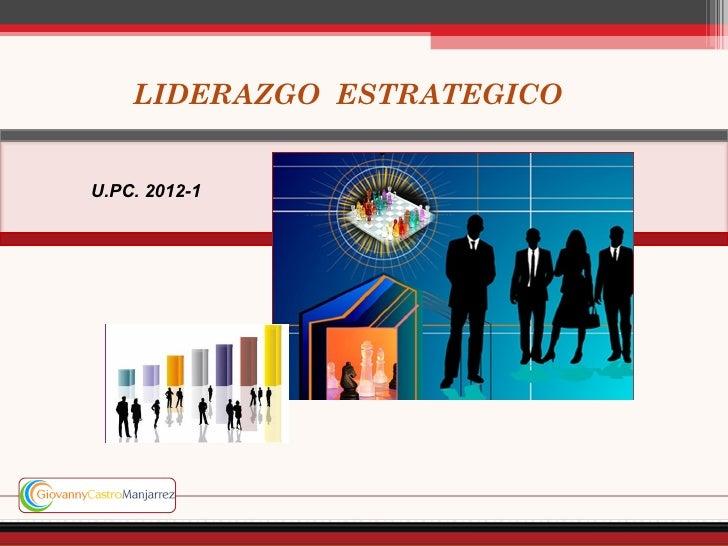 LIDERAZGO ESTRATEGICOU.PC. 2012-1