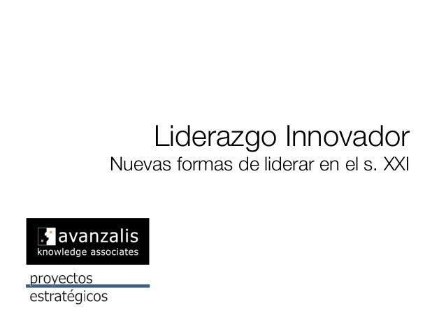 Liderazgo Innovador! Nuevas formas de liderar en el s. XXI