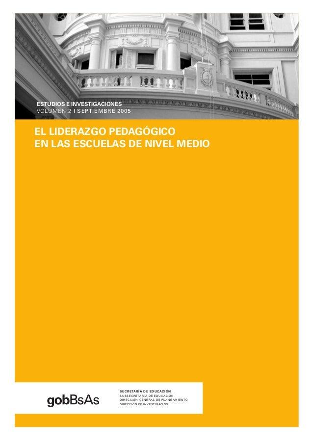 SECRETARÍA DE EDUCACIÓN SUBSECRETARÍA DE EDUCACIÓN DIRECCIÓN GENERAL DE PLANEAMIENTO DIRECCIÓN DE INVESTIGACIÓN EL LIDERAZ...