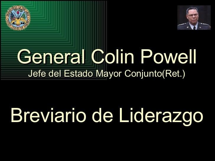 General Colin Powell Jefe del Estado Mayor Conjunto(Ret.) Breviario de Liderazgo