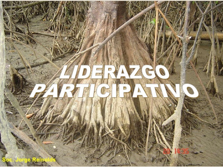 LIDERAZGO  PARTICIPATIVO Soc. Jorge Reinolds