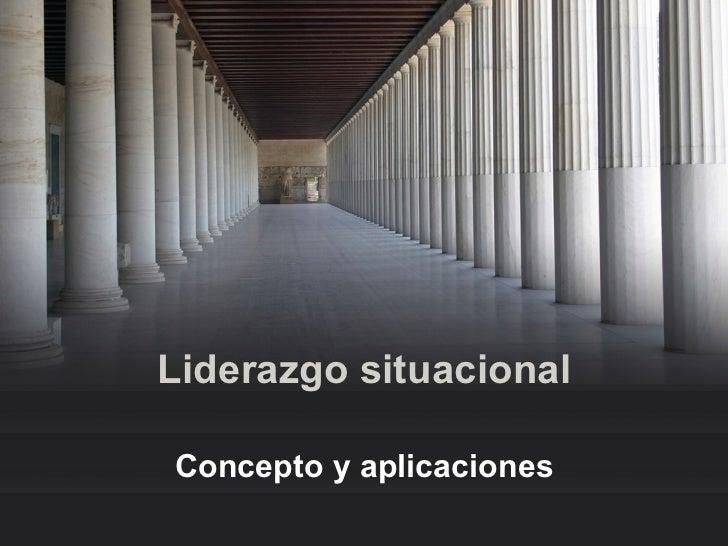 Liderazgo situacionalConcepto y aplicaciones