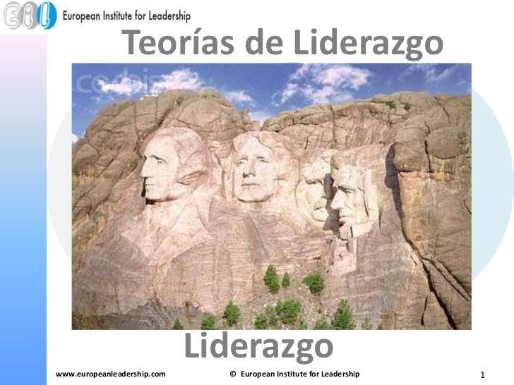 Teorías de Liderazgo<br />Liderazgo<br />www.europeanleadership.com <br />©  EuropeanInstituteforLeadership<br />1<br />
