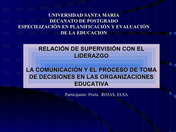 UNIVERSIDAD SANTA MARIA DECANATO DE POSTGRADO ESPECILIZACIÓN EN PLANIFICACIÓN Y EVALUACIÓN DE LA EDUCACION Participante: P...