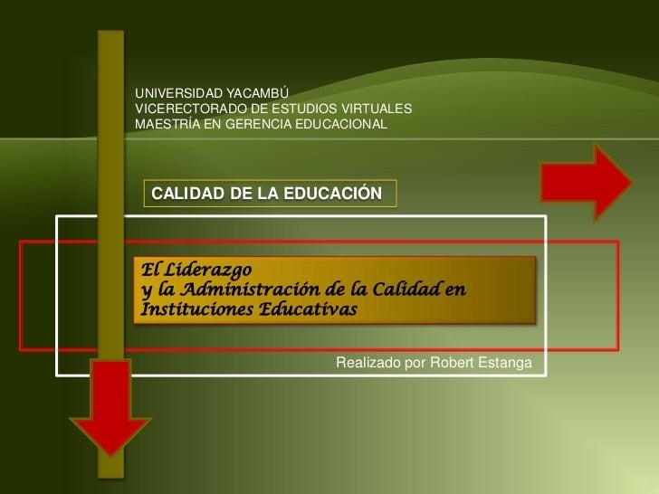 Liderazgo y Administracion de Calidad en Instituciones Educativas