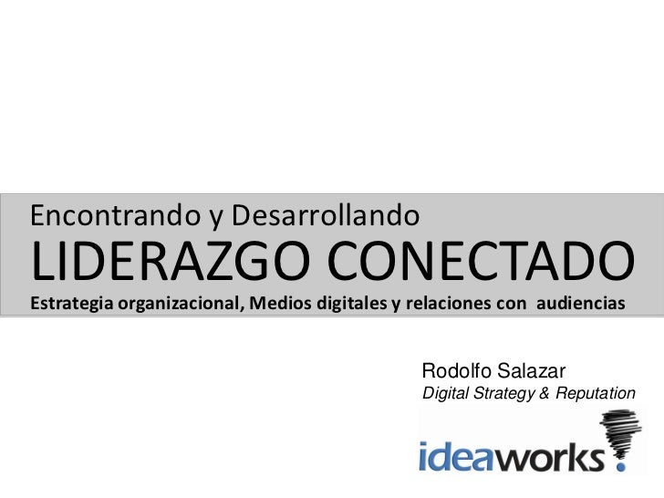 Encontrando y DesarrollandoLIDERAZGO CONECTADOEstrategia organizacional, Medios digitales y relaciones con audiencias     ...
