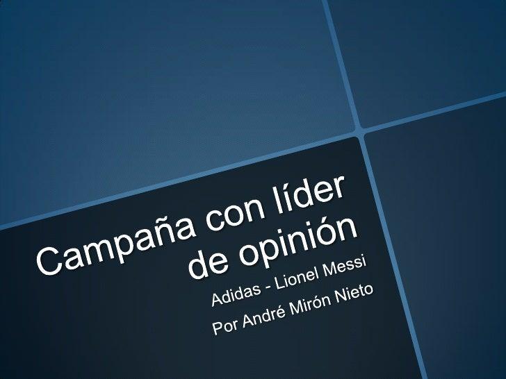 Campaña con líder de opinión<br />Adidas - Lionel Messi<br />Por André Mirón Nieto<br />