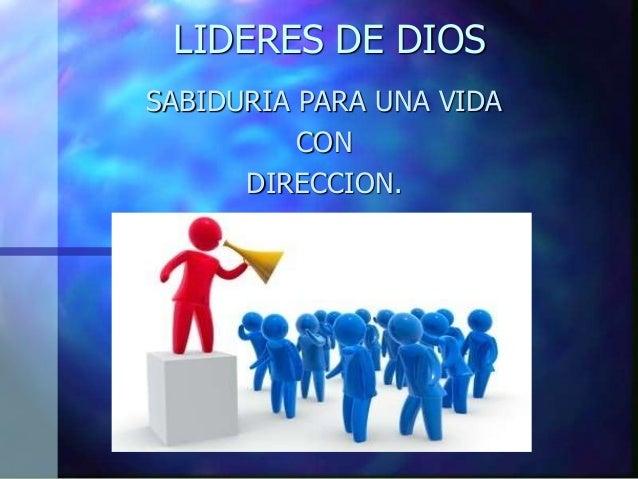 LIDERES DE DIOS SABIDURIA PARA UNA VIDA CON DIRECCION.
