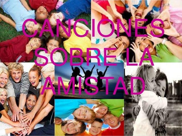CANCIONES SOBRE LA AMISTAD