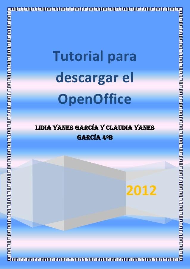 2012Tutorial paradescargar elOpenOfficeLidia Yanes García Y CLAUDIA YANESGARCÍA 4ºB