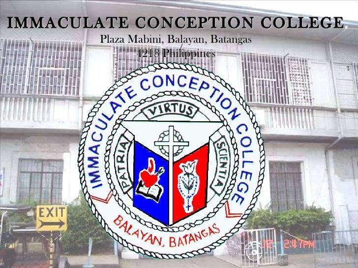 IMMACULATE CONCEPTION COLLEGE Plaza Mabini, Balayan, Batangas 4213 Philippines