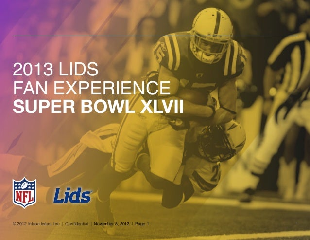 © 2012 Infuse Ideas, Inc | Confidential | November 8, 2012 | Page 1 12013 LIDSFan ExperienceSUPER BOWL XLVII