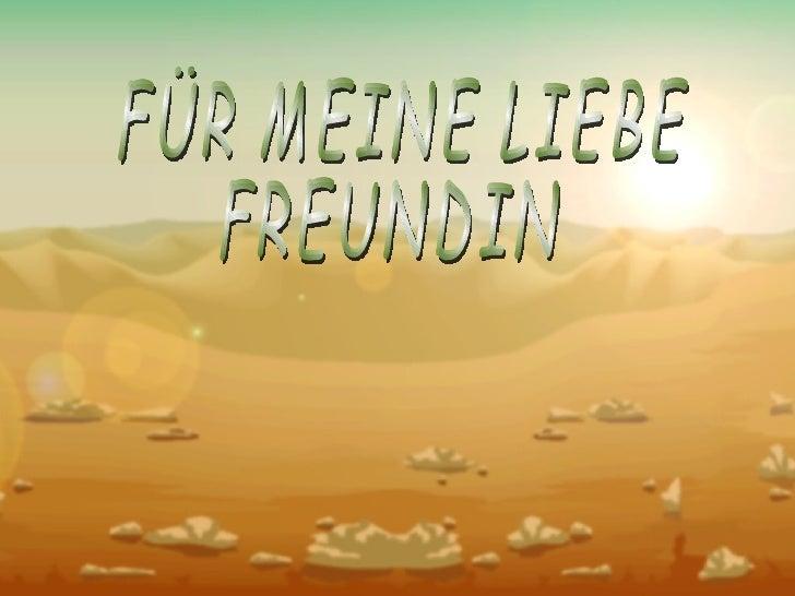FÜR MEINE LIEBE FREUNDIN
