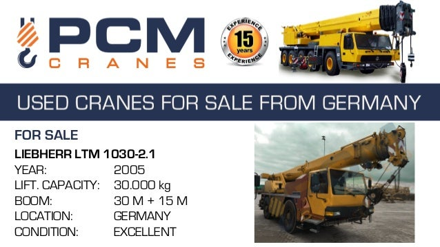 FOR SALE LIEBHERR LTM 1030-2.1 YEAR: 2005 LIFT. CAPACITY: 30.000 kg BOOM: 30 M + 15 M LOCATION: GERMANY CONDITION: EXCELLE...