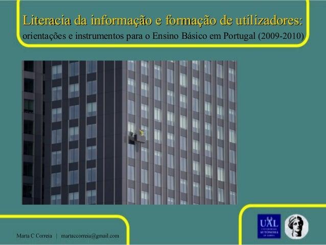 Literacia da informação e formação de utilizadores: orientações e instrumentos para o Ensino Básico em Portugal (2009-2010...