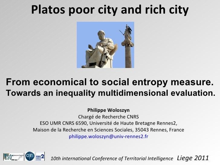 Platos poor city and rich city Philippe Woloszyn Chargé de Recherche CNRS ESO UMR CNRS 6590, Université de Haute Bretagne ...