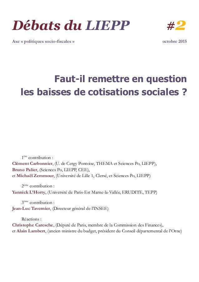 Débats du LIEPP #2 Axe « politiques socio-fiscales » octobre 2015 Faut-il remettre en question les baisses de cotisations ...
