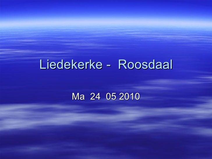 Liedekerke -  Roosdaal Ma  24  05 2010