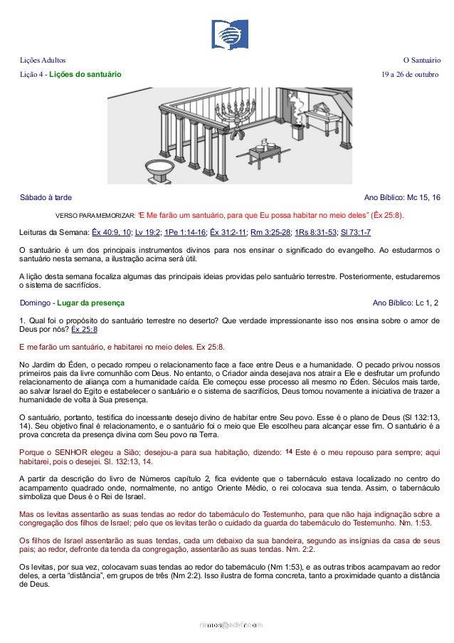"""Lições Adultos  O Santuário  Lição 4 - Lições do santuário  19 a 26 de outubro  Sábado à tarde VERSO PARA MEMORIZAR: """"E  A..."""