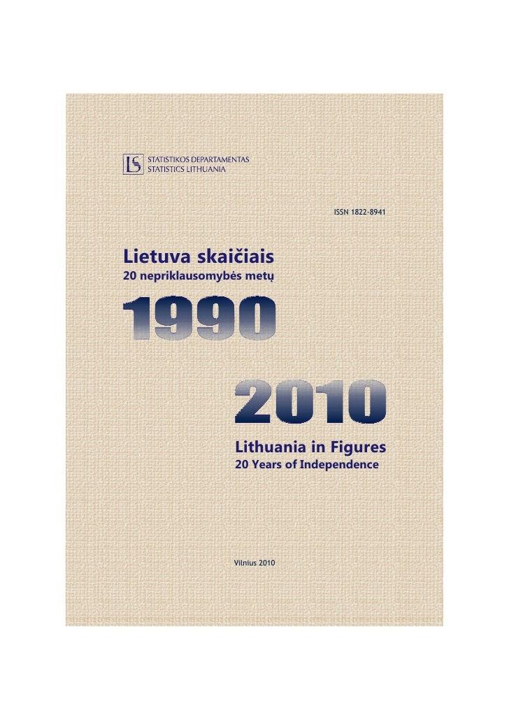 ISSN 1822-8941     Lietuva skaičiais 20 nepriklausomybės metų                      Lithuania in Figures                  2...