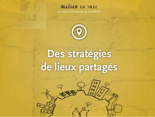 Les pistes d'innovation de l'expédition  Des stratégies de lieux partagés
