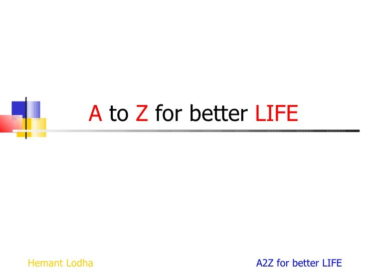 A  to  Z  for better  LIFE