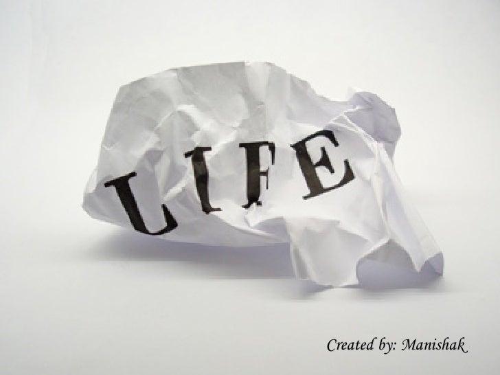 Life..