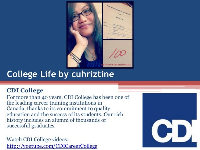 College Life by cuhriztine CDI College For more than 40 years, CDI College has been one of the leading career training ins...
