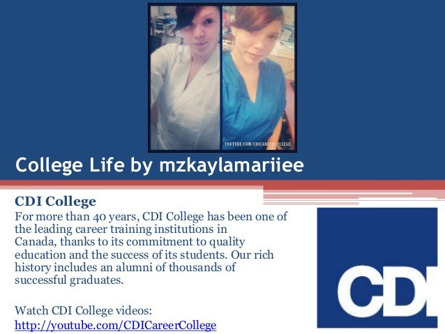 College Life by mzkaylamariiee CDI College For more than 40 years, CDI College has been one of the leading career training...