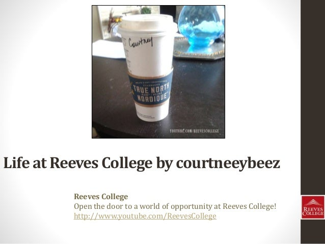 Life at Reeves College by courtneeybeez Reeves College Open the door to a world of opportunity at Reeves College! http://w...