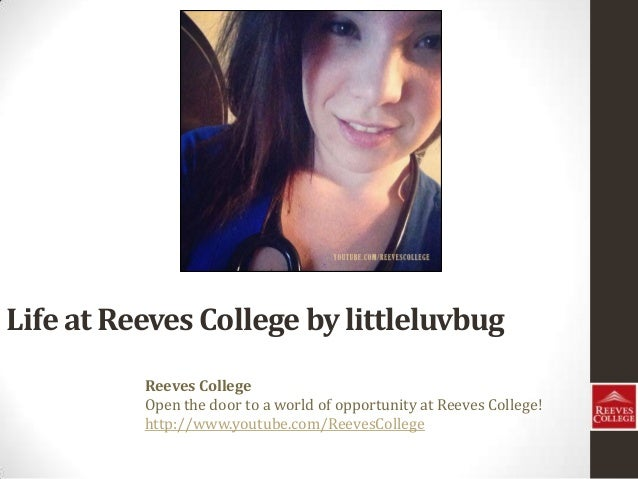 Life at Reeves College by littleluvbug Reeves College Open the door to a world of opportunity at Reeves College! http://ww...