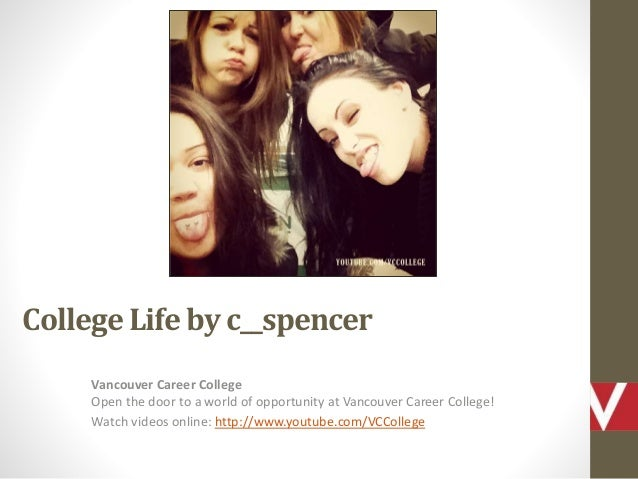 College Life by c__spencer Vancouver Career College Open the door to a world of opportunity at Vancouver Career College! W...