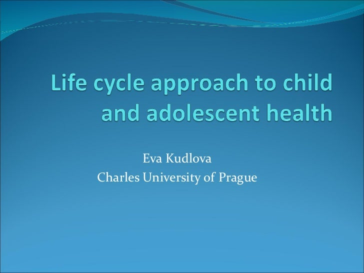 Life cycle approach to child and adolescent health