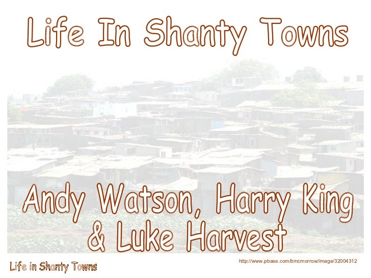 Life In Shanty Towns