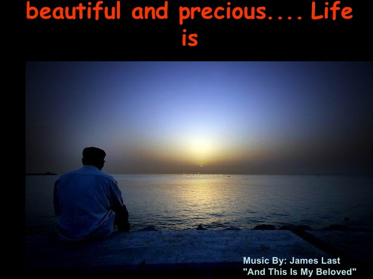 "beautiful and precious ....   Life is Music By: James Last "" And This Is My Beloved"""