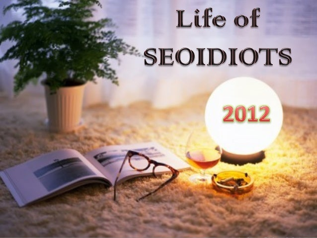Search and Social Recap of 2012 with SEOIDIOTS : Sujit