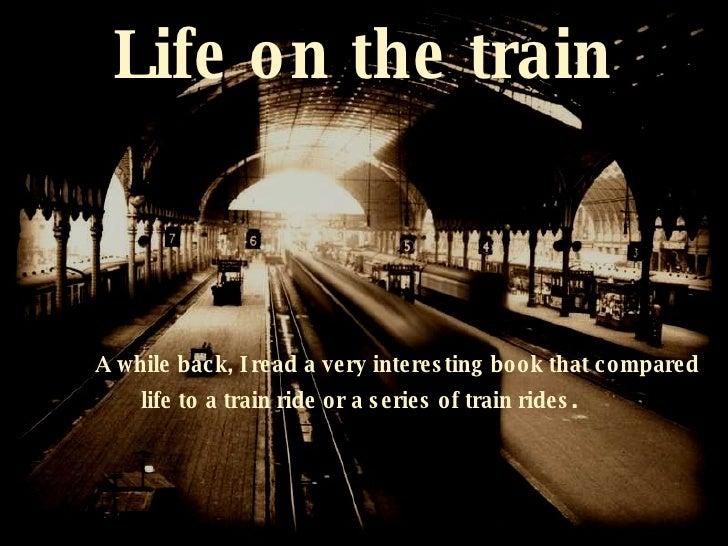 Life On A Train