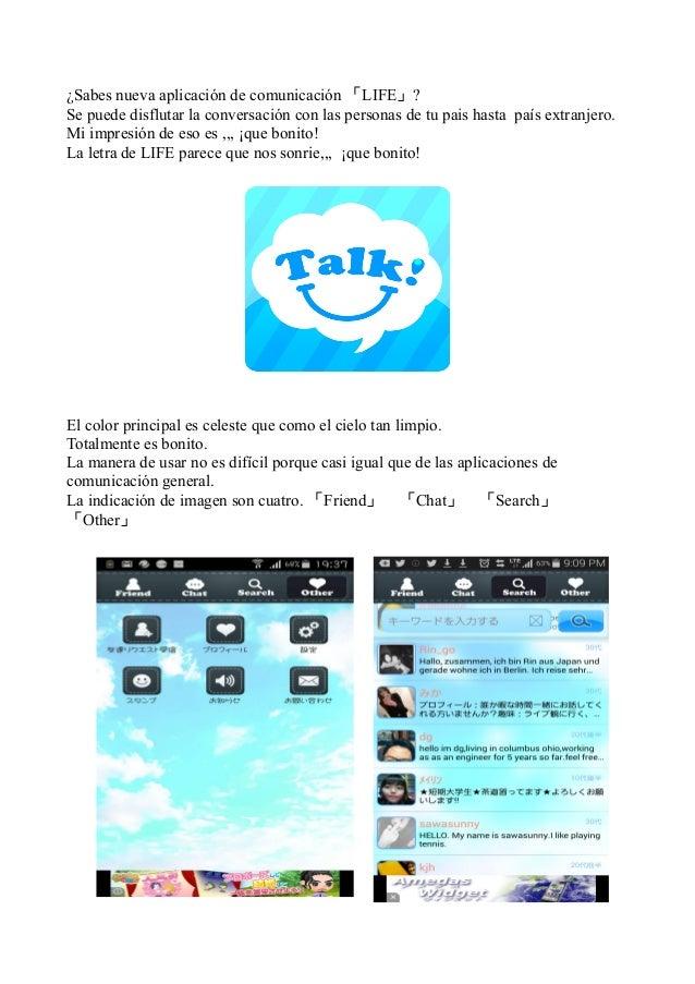 ¿Sabes nueva aplicación de comunicación 「LIFE」? Se puede disflutar la conversación con las personas de tu pais hasta país ...